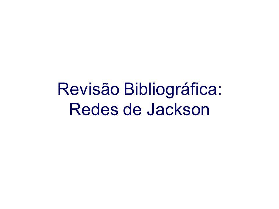 Revisão Bibliográfica: Redes de Jackson
