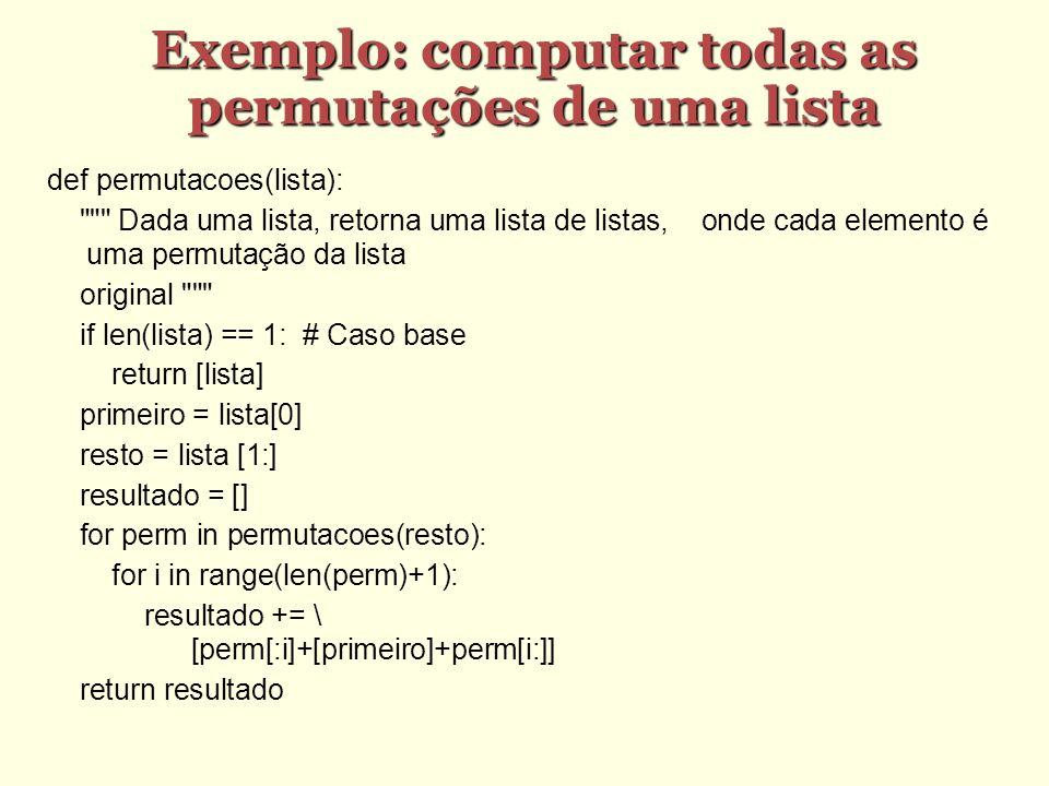 Exemplo: computar todas as permutações de uma lista