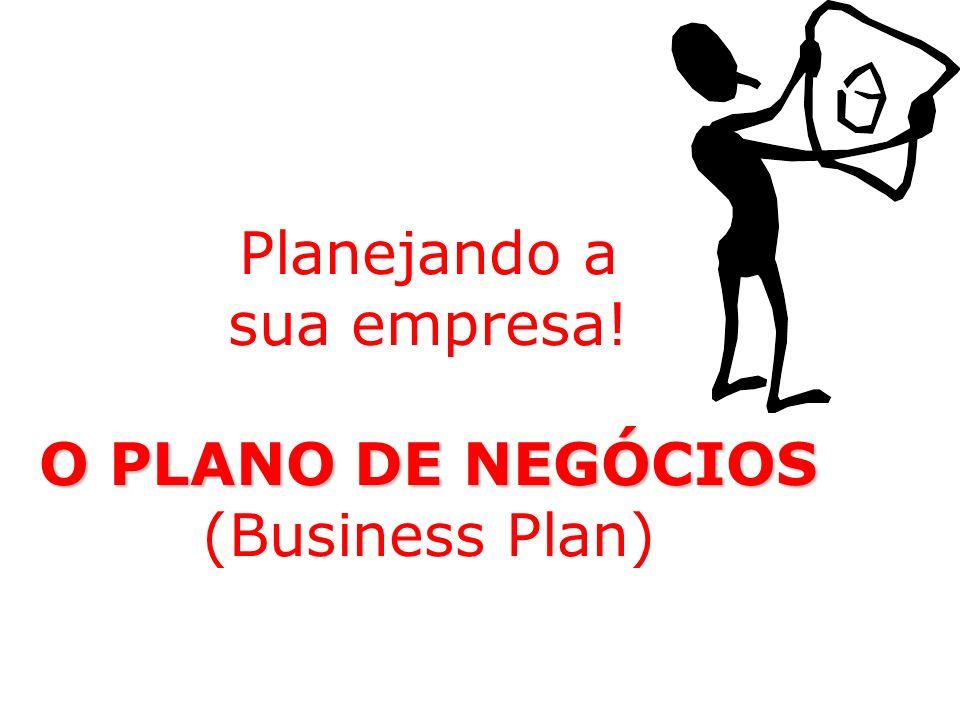 Planejando a sua empresa! O PLANO DE NEGÓCIOS (Business Plan)