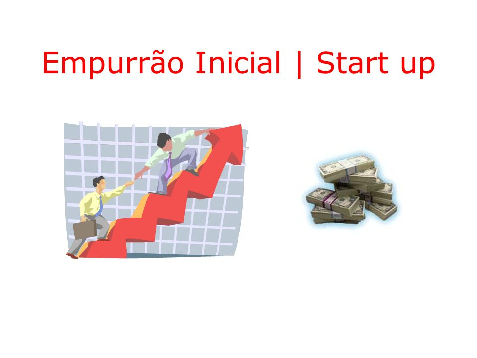 Empurrão Inicial | Start up