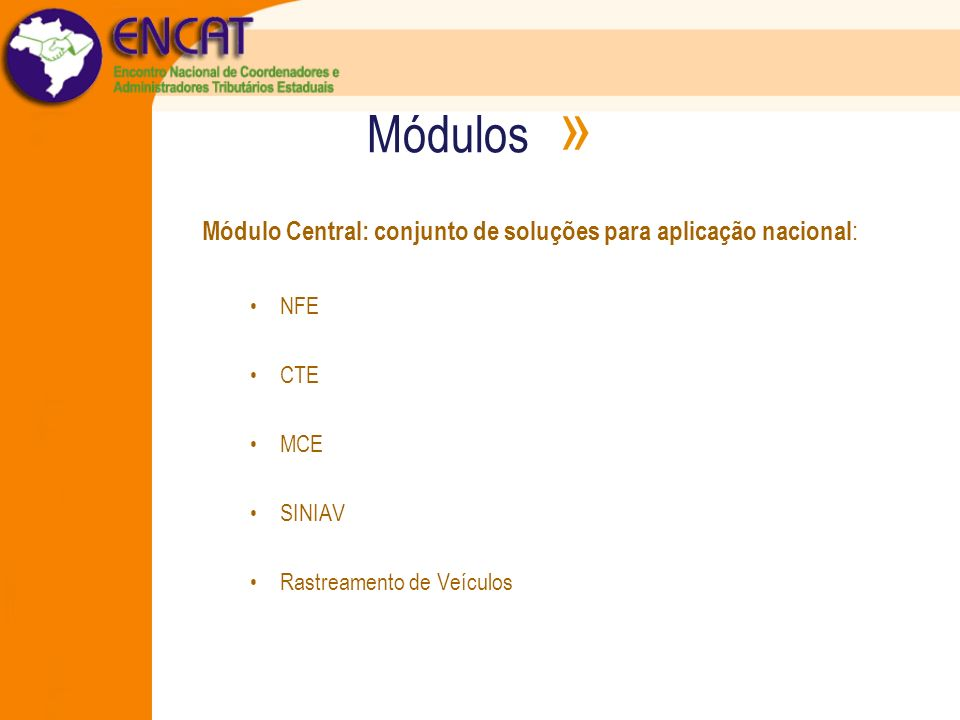Módulos » Módulo Central: conjunto de soluções para aplicação nacional: NFE.