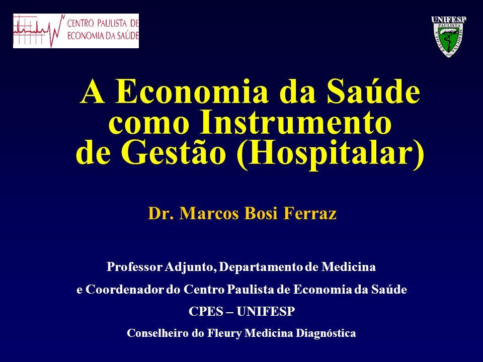 A Economia da Saúde como Instrumento de Gestão (Hospitalar)