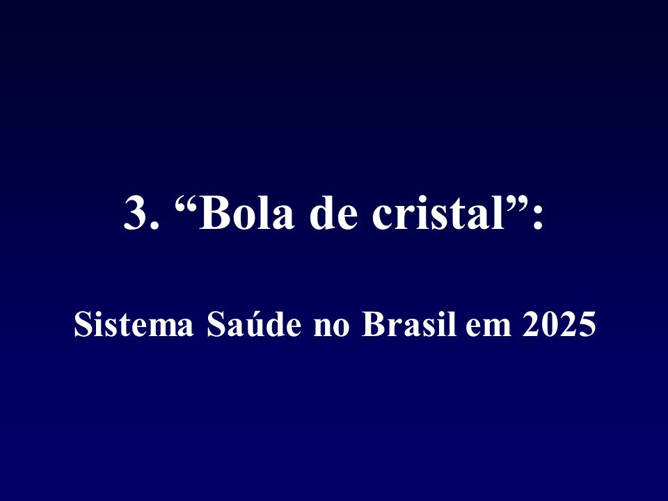 Sistema Saúde no Brasil em 2025