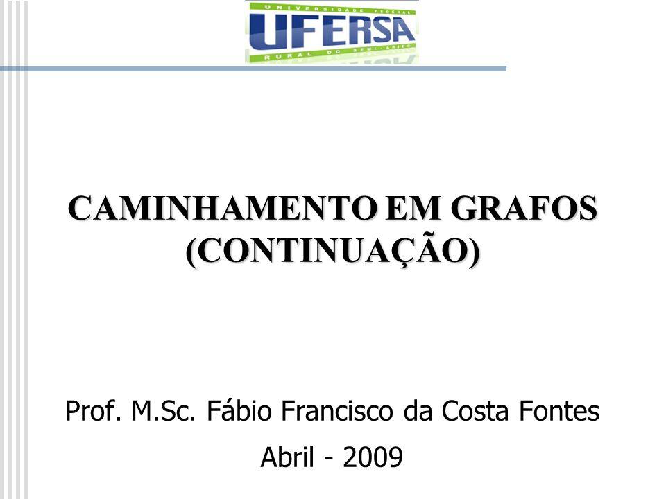 CAMINHAMENTO EM GRAFOS (CONTINUAÇÃO)