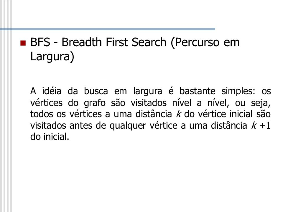BFS - Breadth First Search (Percurso em Largura)