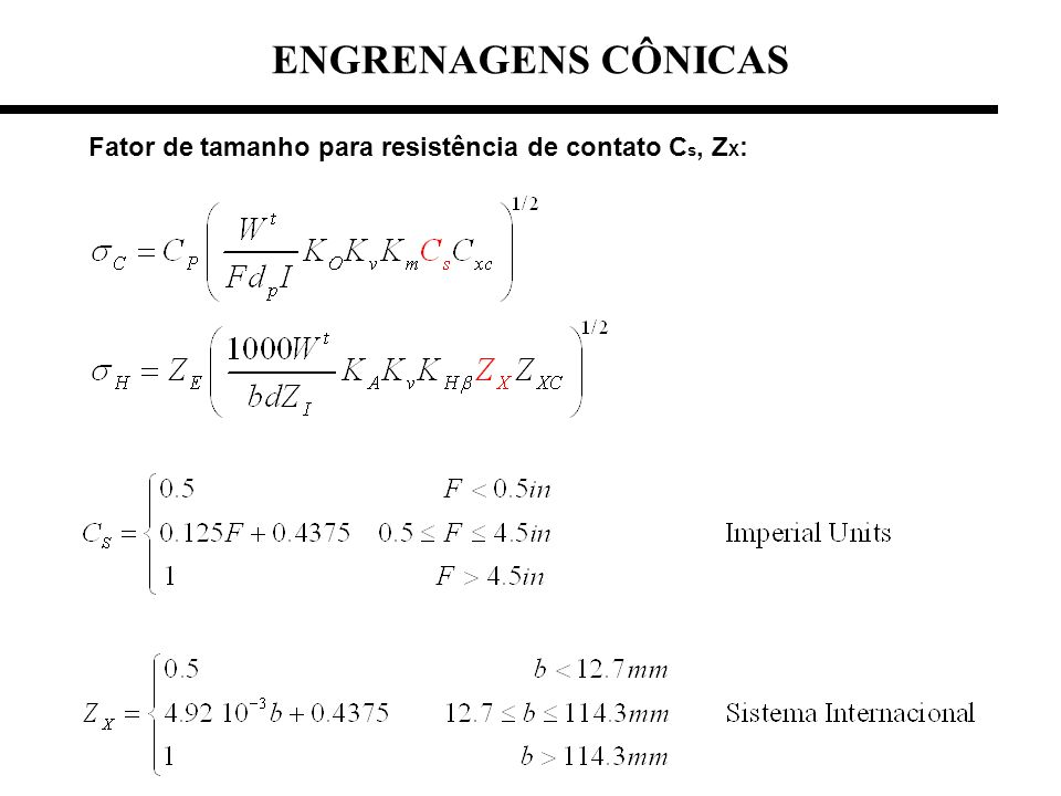 ENGRENAGENS CÔNICAS Fator de tamanho para resistência de contato Cs, ZX: