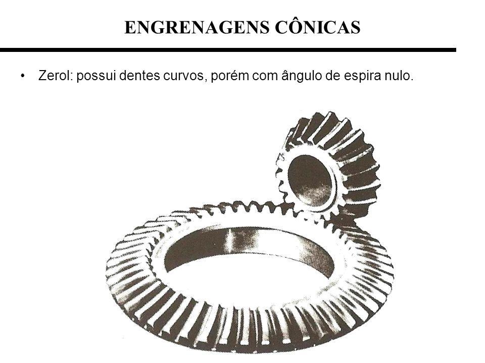ENGRENAGENS CÔNICAS Zerol: possui dentes curvos, porém com ângulo de espira nulo.