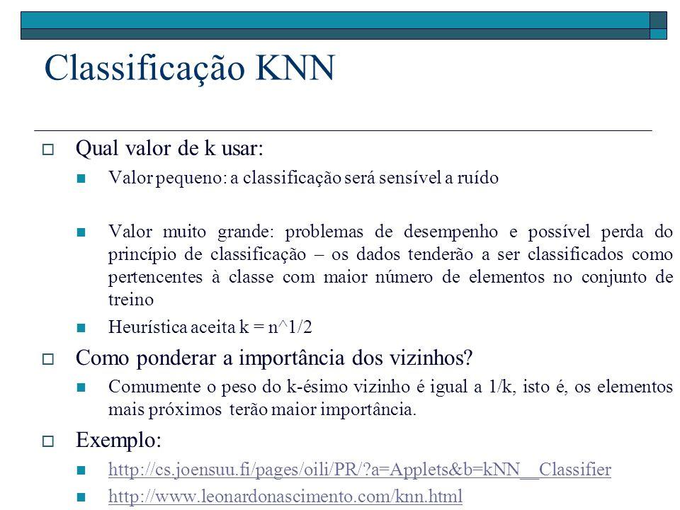 Classificação KNN Qual valor de k usar: