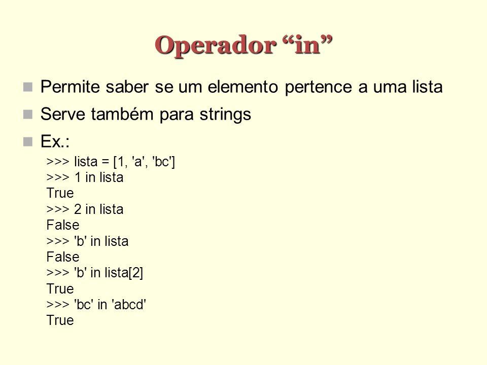 Operador in Permite saber se um elemento pertence a uma lista