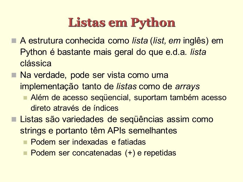Listas em Python A estrutura conhecida como lista (list, em inglês) em Python é bastante mais geral do que e.d.a. lista clássica.