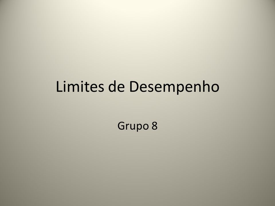 Limites de Desempenho Grupo 8