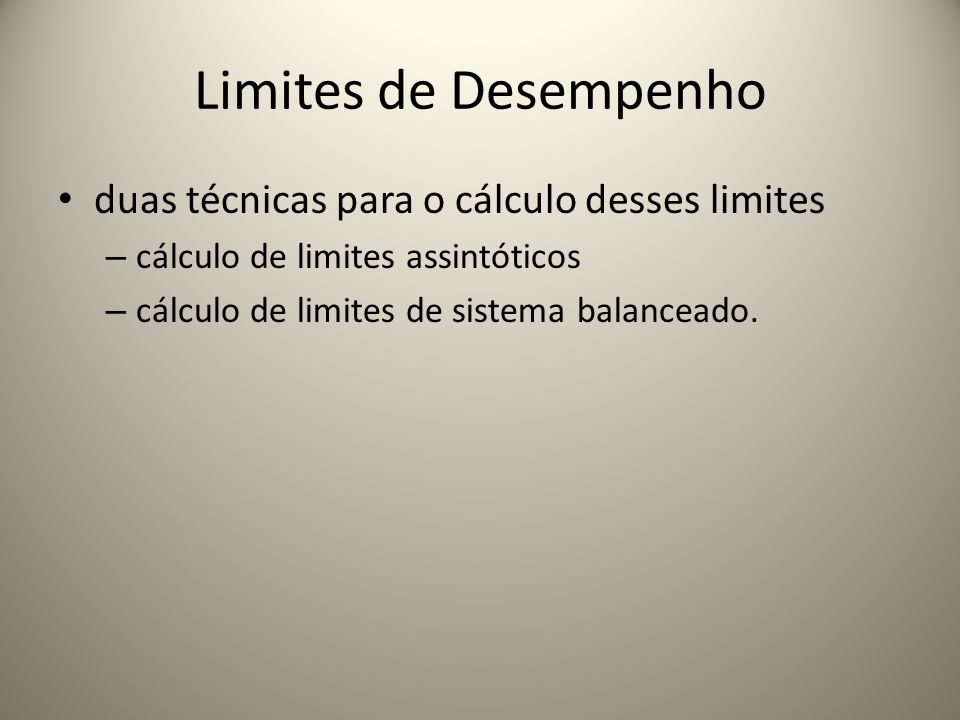 Limites de Desempenho duas técnicas para o cálculo desses limites