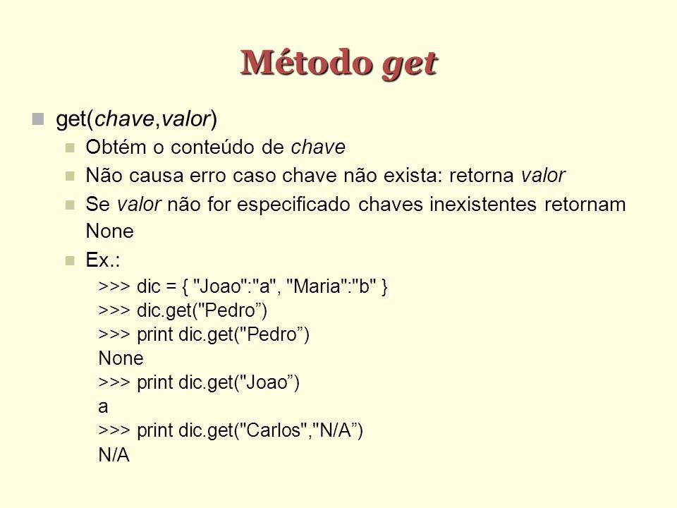 Método get get(chave,valor) Obtém o conteúdo de chave