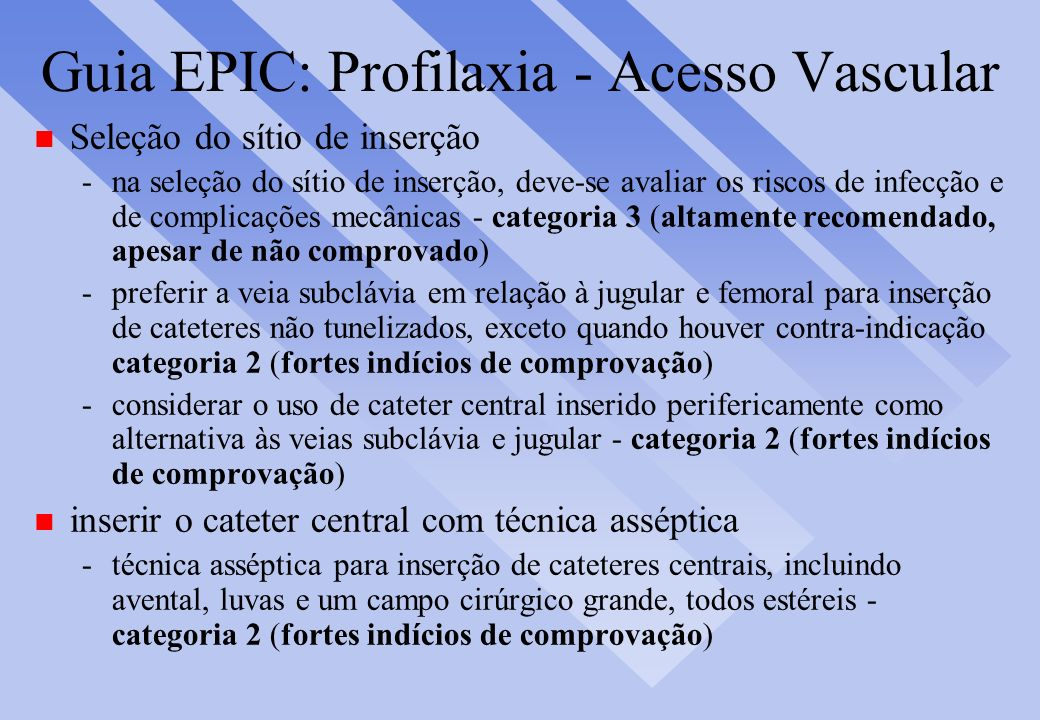Guia EPIC: Profilaxia - Acesso Vascular