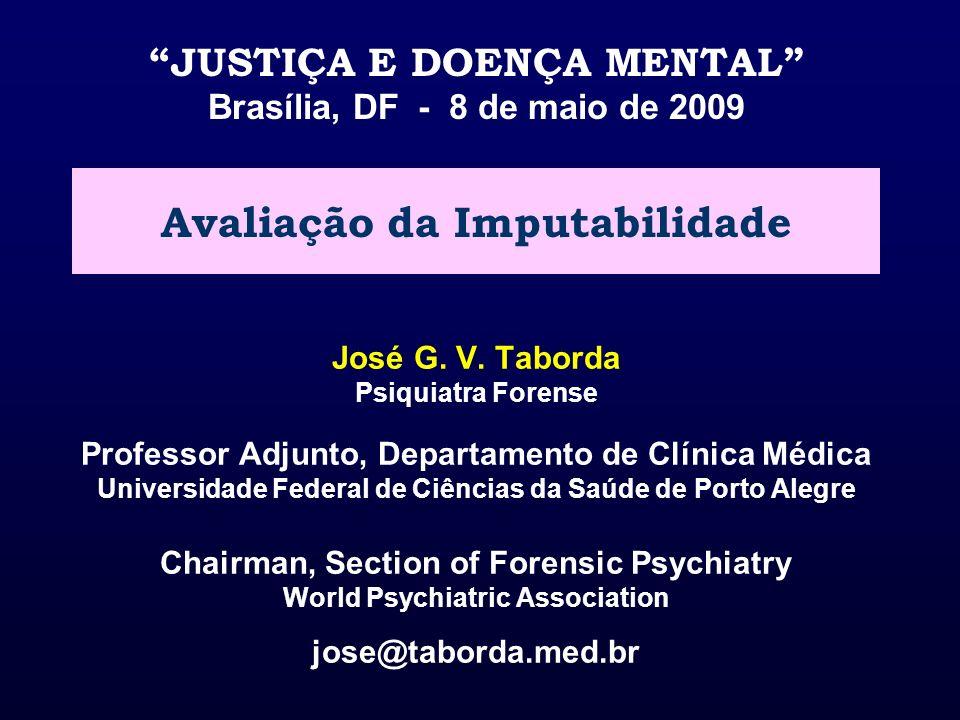 JUSTIÇA E DOENÇA MENTAL Avaliação da Imputabilidade