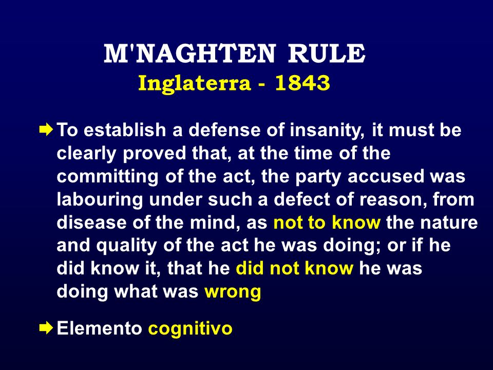 M NAGHTEN RULE Inglaterra - 1843