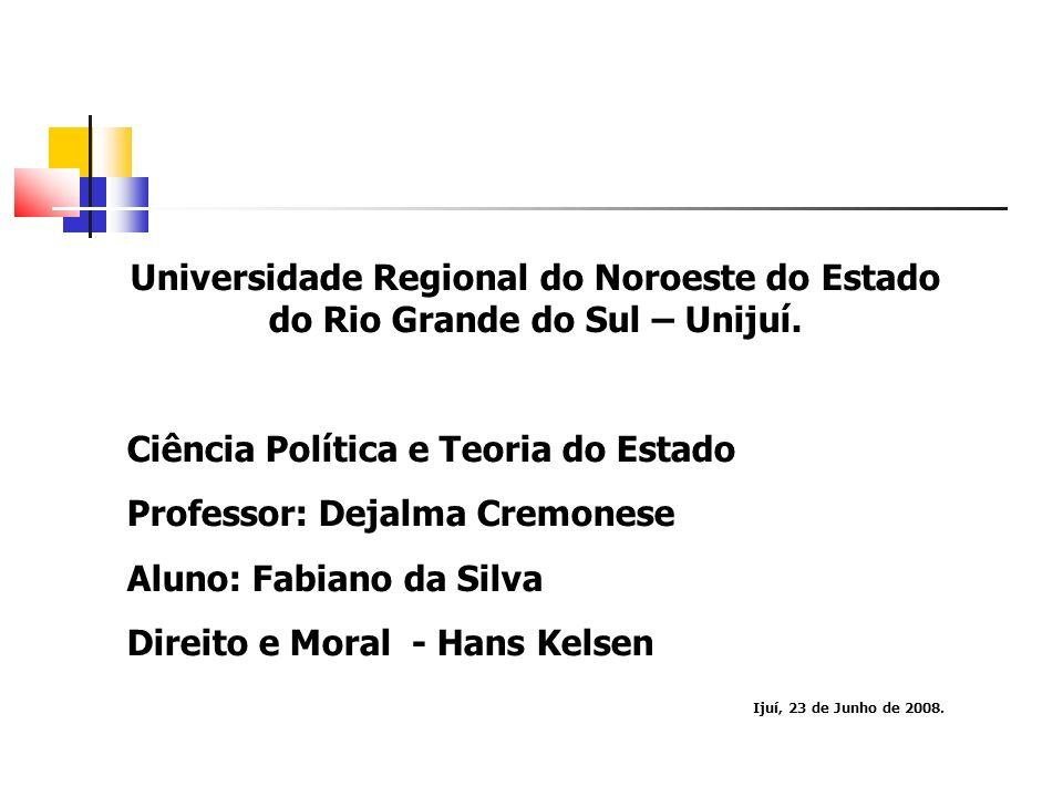 Ciência Política e Teoria do Estado Professor: Dejalma Cremonese