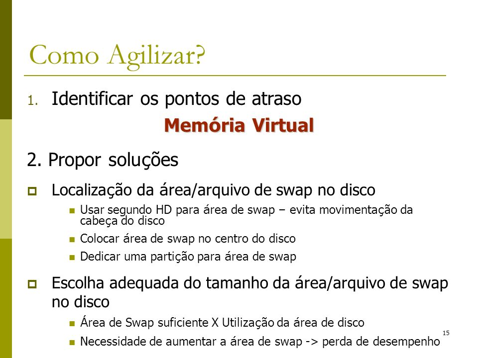 Como Agilizar Identificar os pontos de atraso Memória Virtual