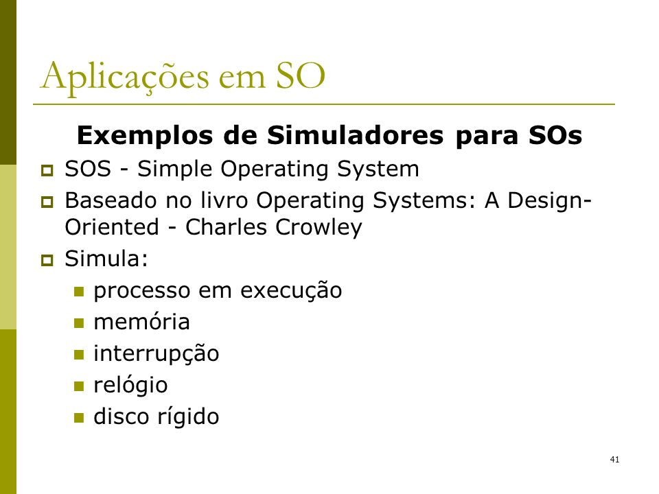 Exemplos de Simuladores para SOs