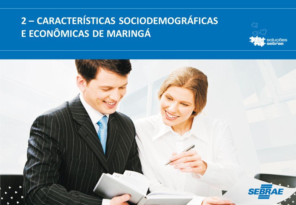 2 – CARACTERÍSTICAS SOCIODEMOGRÁFICAS E ECONÔMICAS DE MARINGÁ
