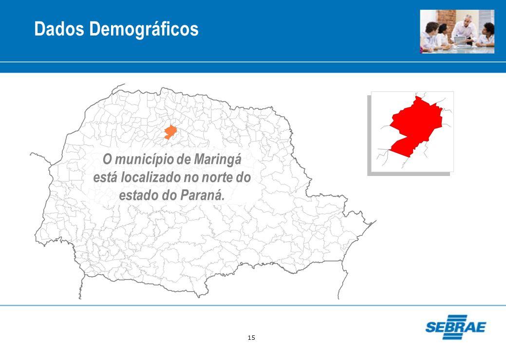 O município de Maringá está localizado no norte do estado do Paraná.
