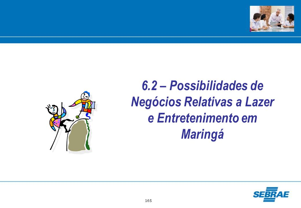 6.2 – Possibilidades de Negócios Relativas a Lazer e Entretenimento em Maringá
