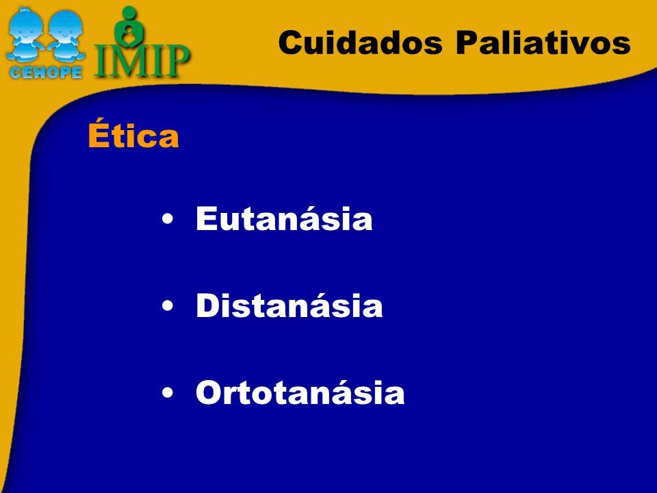 Cuidados Paliativos Ética Eutanásia Distanásia Ortotanásia