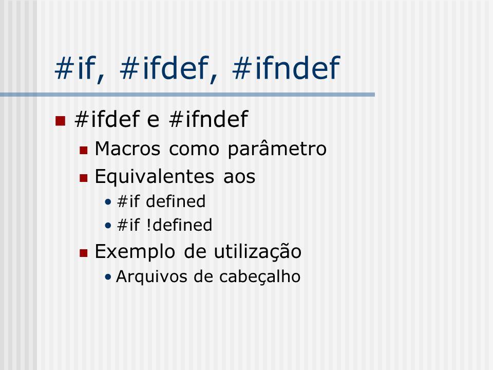 #if, #ifdef, #ifndef #ifdef e #ifndef Macros como parâmetro