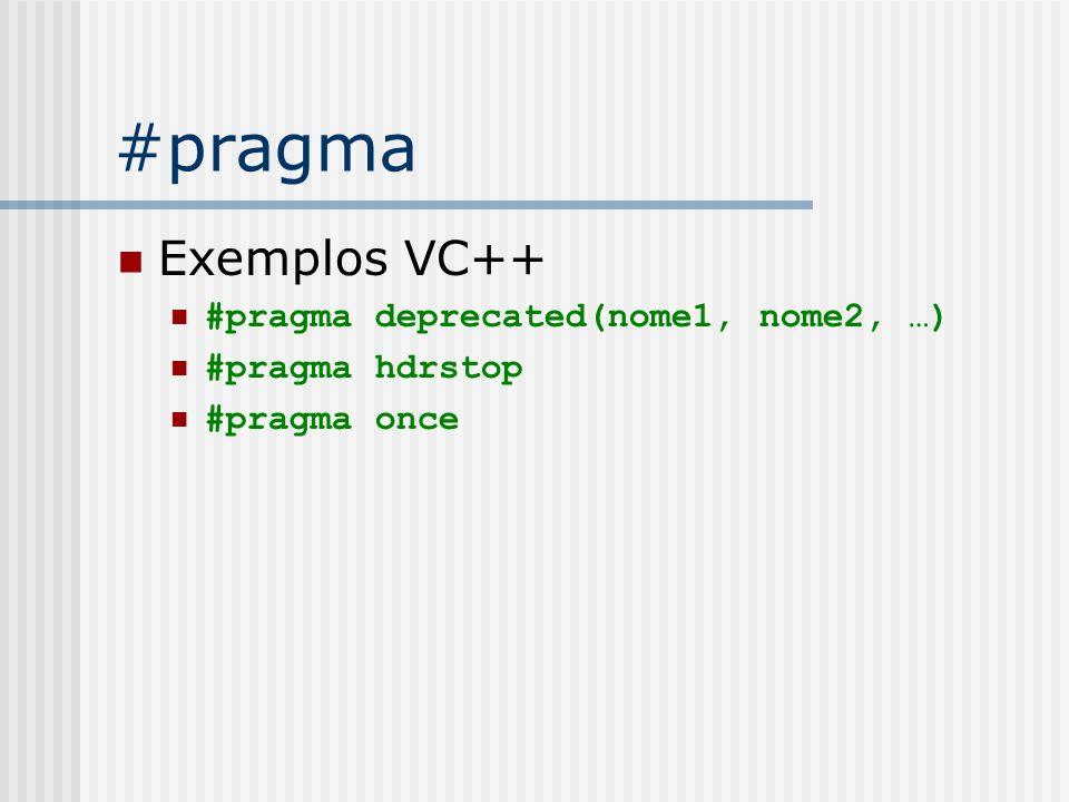 #pragma Exemplos VC++ #pragma deprecated(nome1, nome2, …)