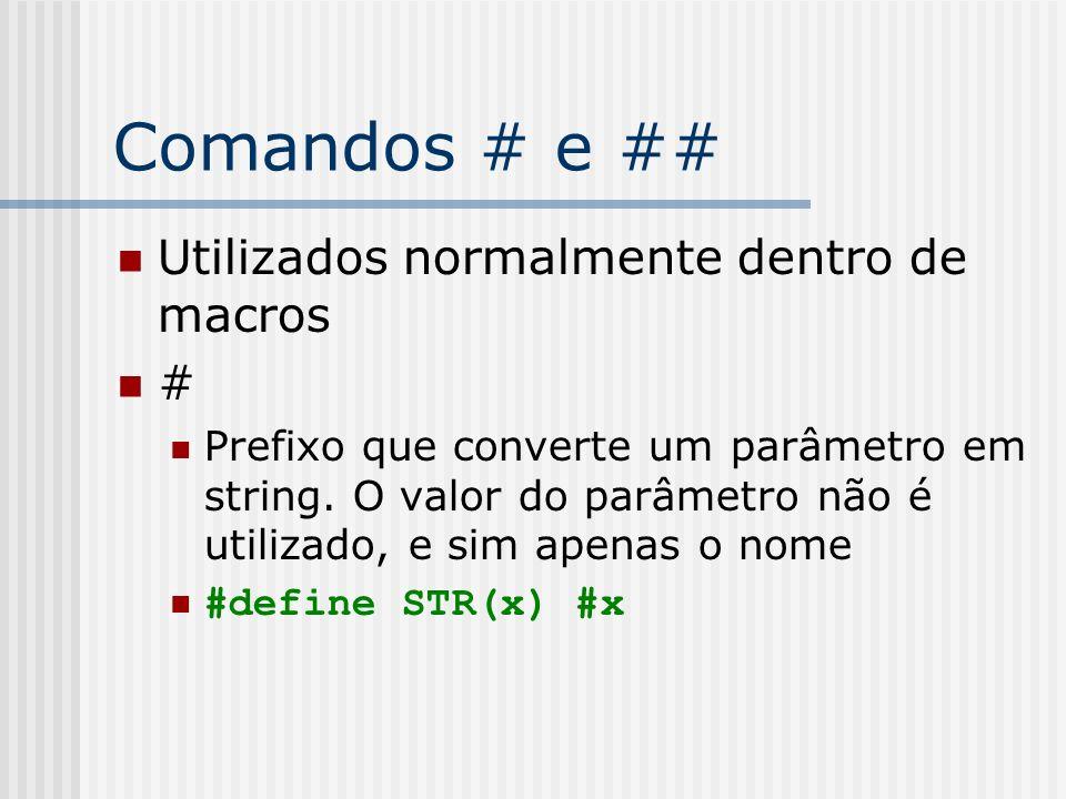 Comandos # e ## Utilizados normalmente dentro de macros #