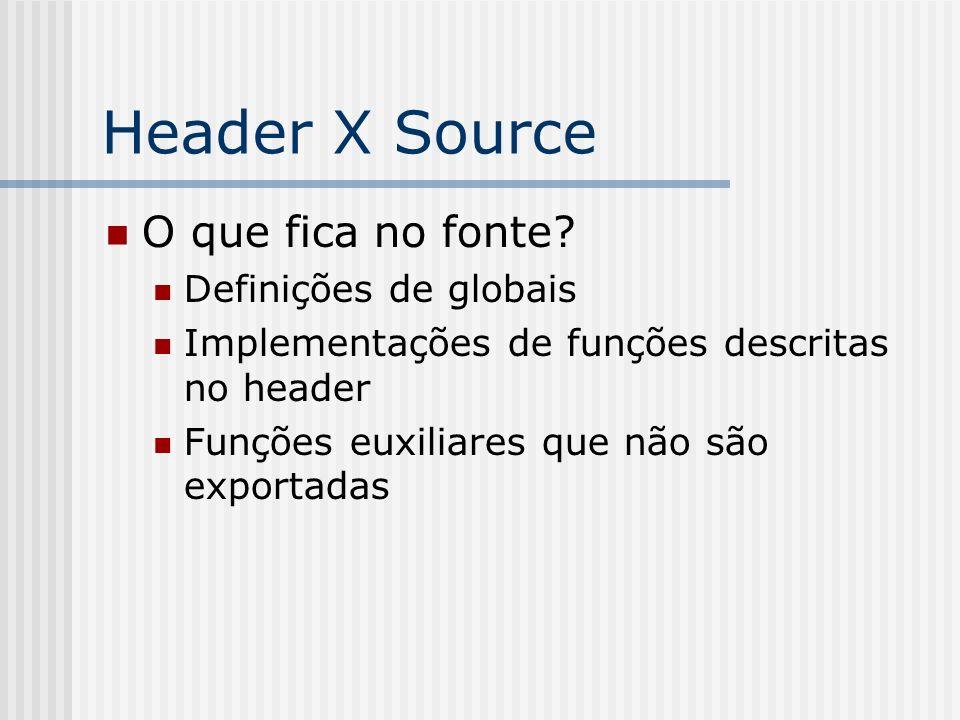 Header X Source O que fica no fonte Definições de globais