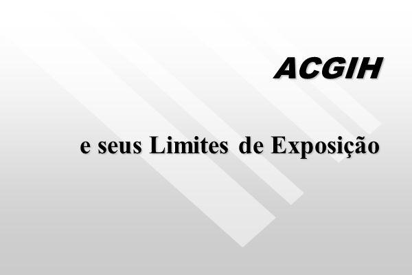 ACGIH e seus Limites de Exposição