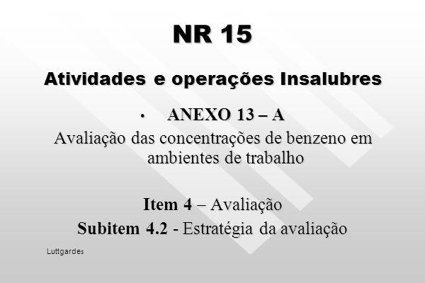 NR 15 Atividades e operações Insalubres ANEXO 13 – A