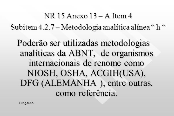 NR 15 Anexo 13 – A Item 4 Subitem 4. 2