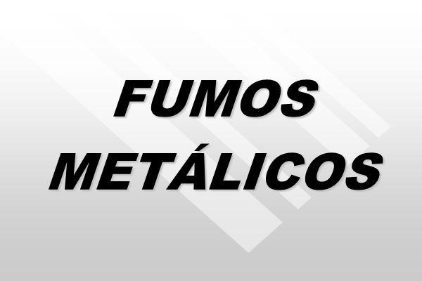 FUMOS METÁLICOS