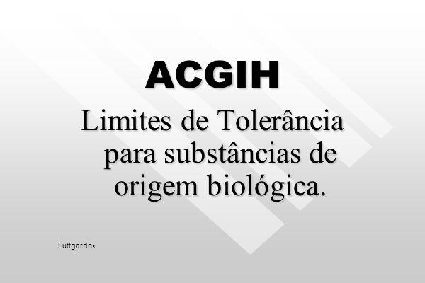 Limites de Tolerância para substâncias de origem biológica.