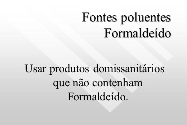 Fontes poluentes Formaldeído