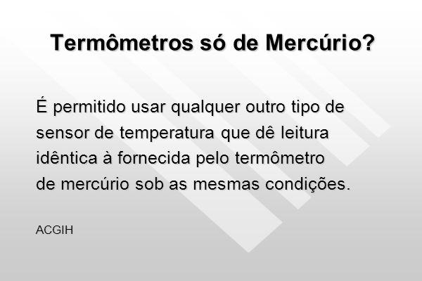 Termômetros só de Mercúrio