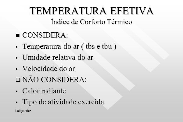 TEMPERATURA EFETIVA Índice de Corforto Térmico