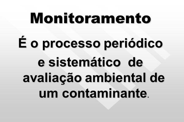 e sistemático de avaliação ambiental de um contaminante.