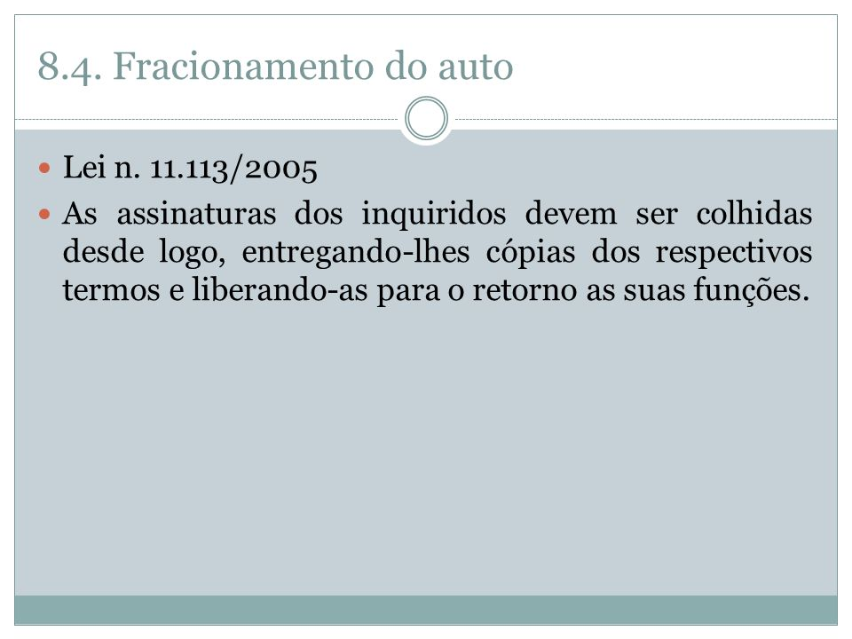 8.4. Fracionamento do auto Lei n. 11.113/2005