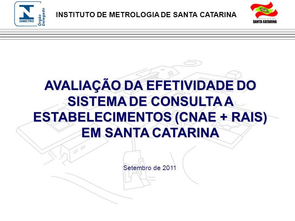 AVALIAÇÃO DA EFETIVIDADE DO SISTEMA DE CONSULTA A ESTABELECIMENTOS (CNAE + RAIS)