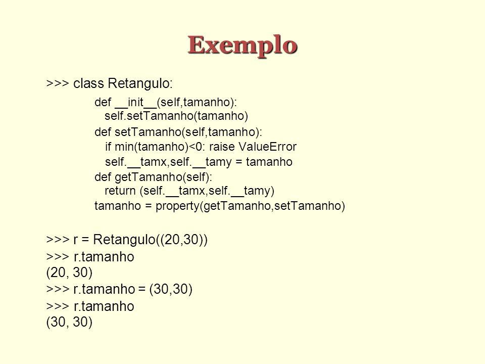 Exemplo >>> class Retangulo: