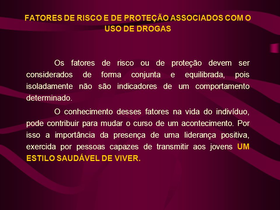 FATORES DE RISCO E DE PROTEÇÃO ASSOCIADOS COM O USO DE DROGAS