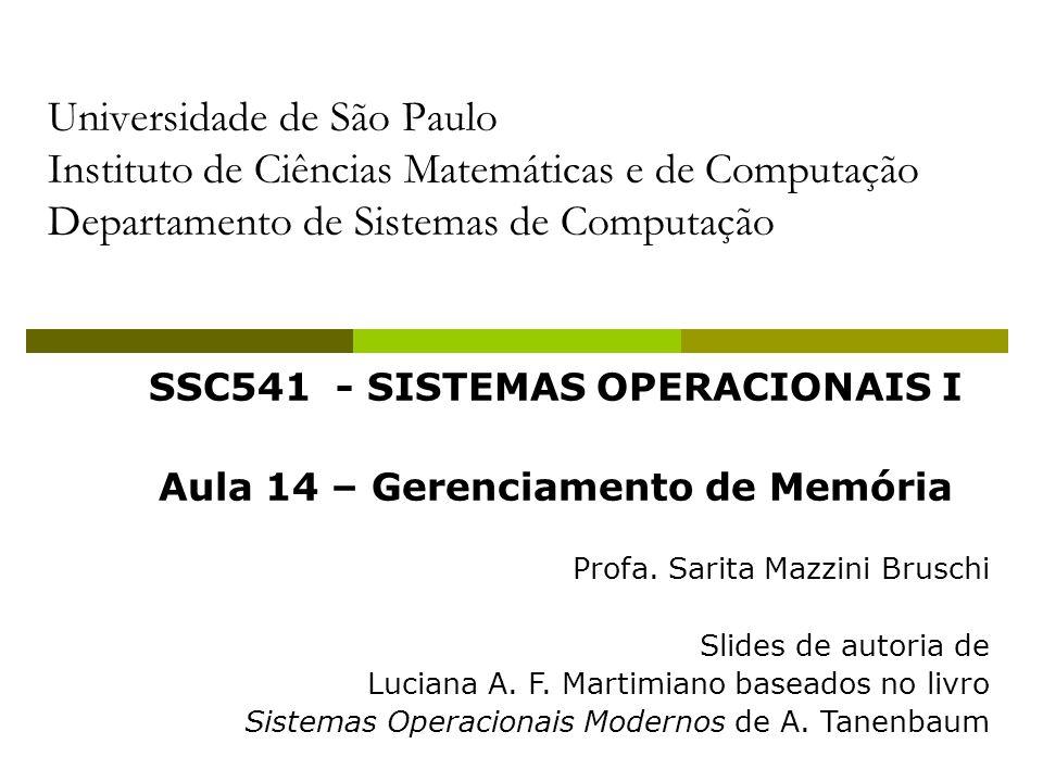 SSC541 - SISTEMAS OPERACIONAIS I Aula 14 – Gerenciamento de Memória