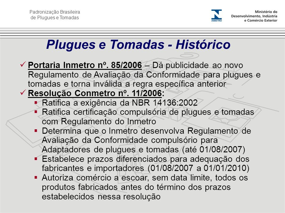 Plugues e Tomadas - Histórico