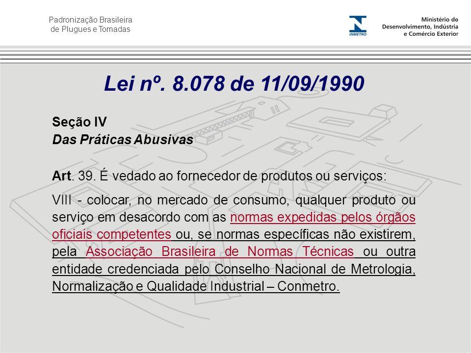 Lei nº. 8.078 de 11/09/1990 Seção IV Das Práticas Abusivas