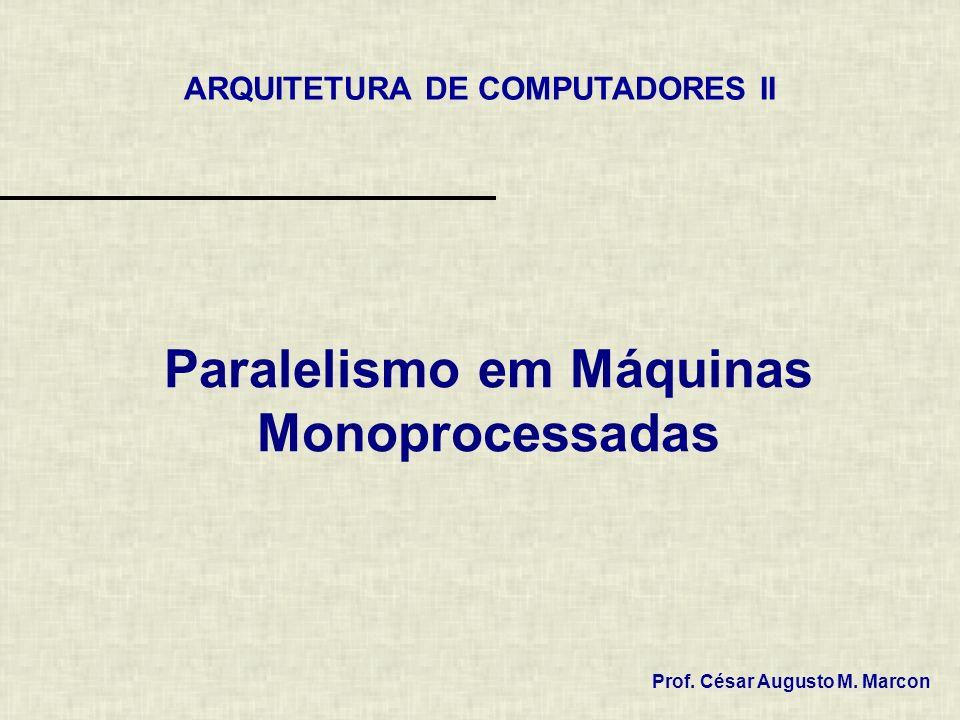 Paralelismo em Máquinas Monoprocessadas
