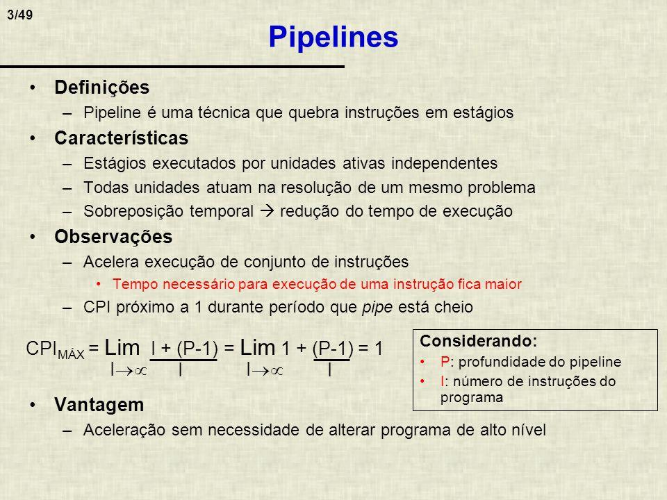 Pipelines Definições Características Observações Vantagem