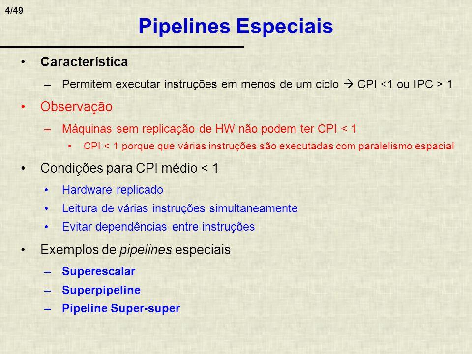 Pipelines Especiais Característica Observação